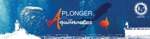 Plongez à Capbreton avec les Aquanautes